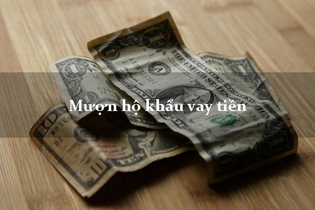 Mượn hộ khẩu vay tiền