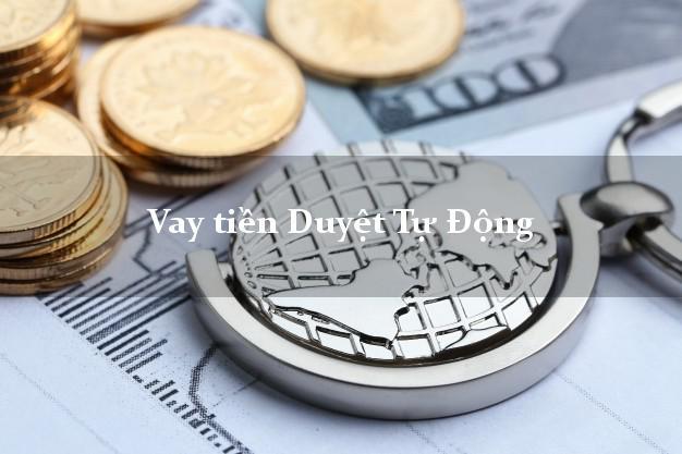 Vay tiền Duyệt Tự Động