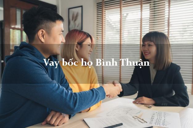 Vay bốc họ Bình Thuận