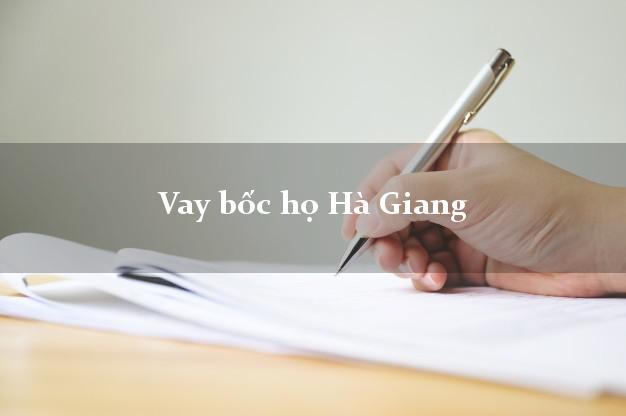 Vay bốc họ Hà Giang
