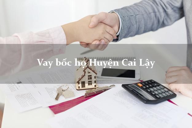 Vay bốc họ Huyện Cai Lậy Tiền Giang