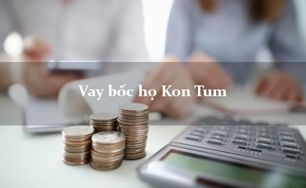 Vay bốc họ Kon Tum