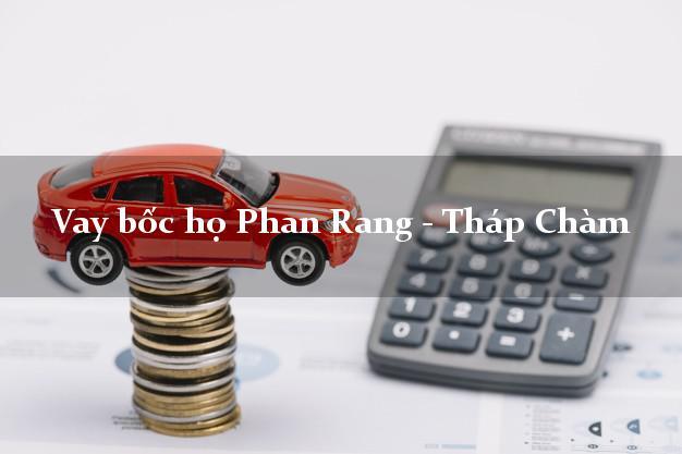 Vay bốc họ Phan Rang - Tháp Chàm Ninh Thuận