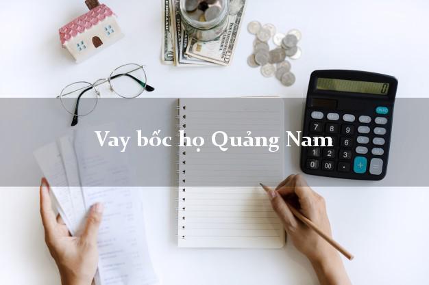 Vay bốc họ Quảng Nam