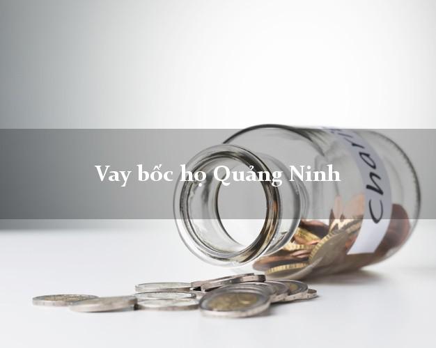 Vay bốc họ Quảng Ninh