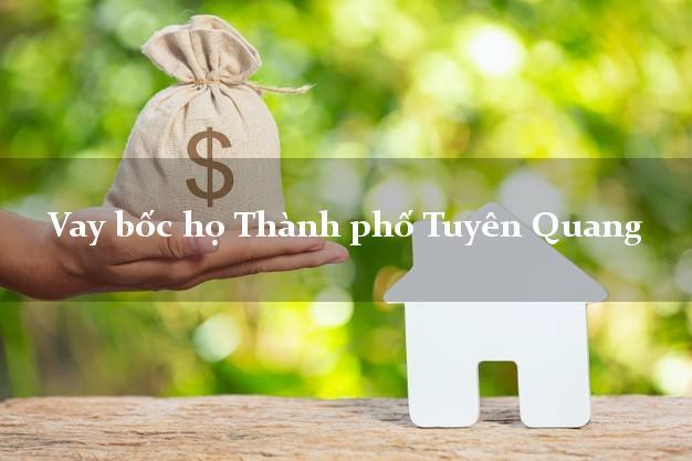 Vay bốc họ Thành phố Tuyên Quang