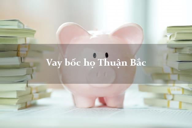 Vay bốc họ Thuận Bắc Ninh Thuận