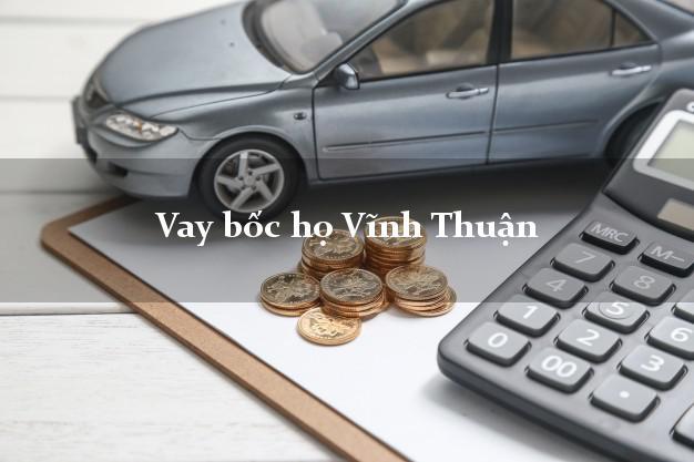 Vay bốc họ Vĩnh Thuận Kiên Giang