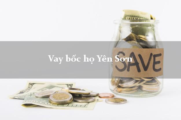 Vay bốc họ Yên Sơn Tuyên Quang