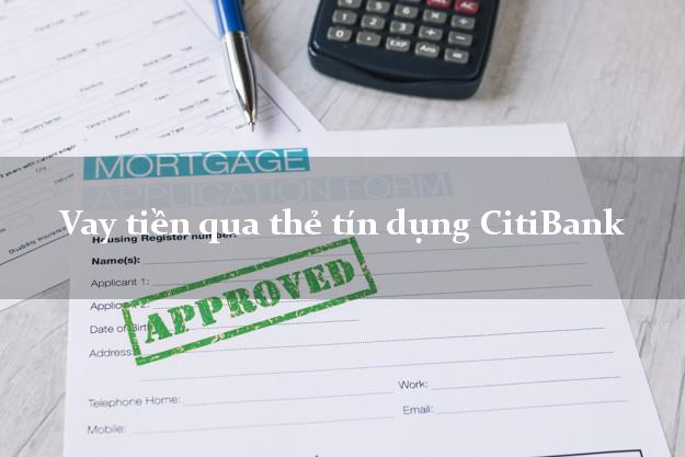 Vay tiền qua thẻ tín dụng CitiBank nhanh nhất