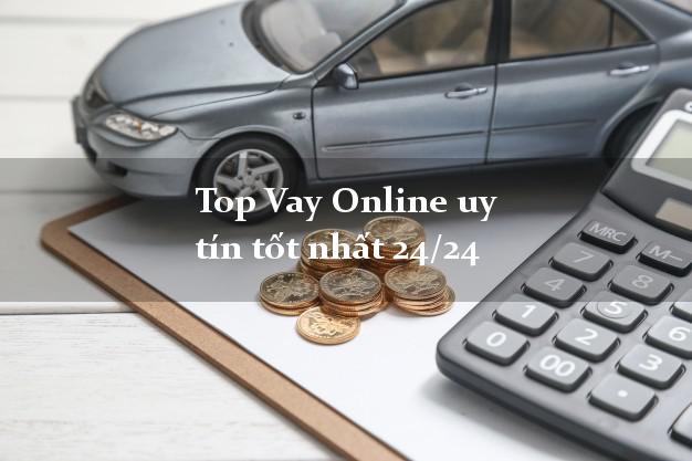 Top Vay Online uy tín tốt nhất 24/24