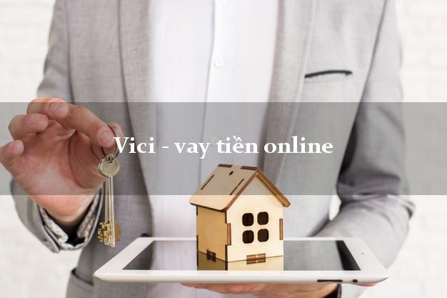 Vici - vay tiền online chấp nhận nợ xấu