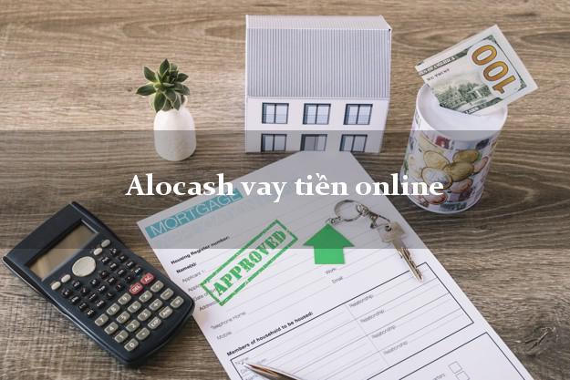 Alocash vay tiền online chấp nhận nợ xấu
