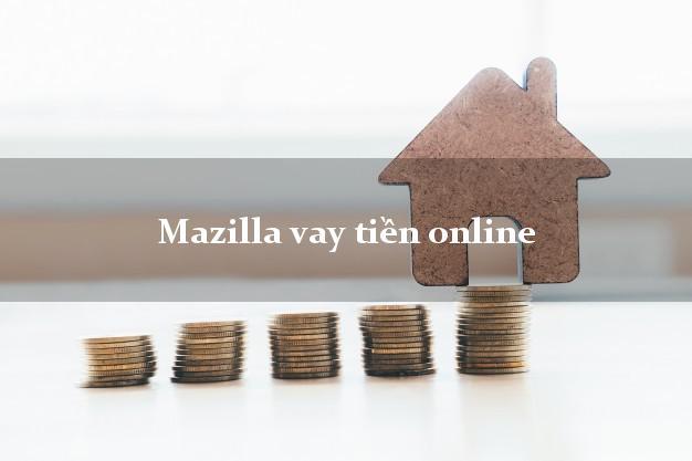 Mazilla vay tiền online qua app web link ứng dụng apk