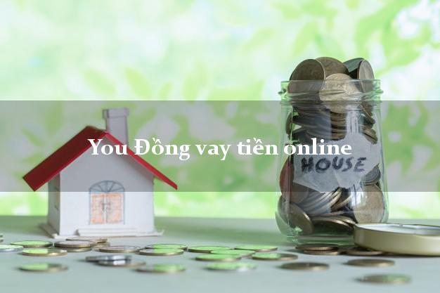 You Đồng vay tiền online hỗ trợ nợ xấu